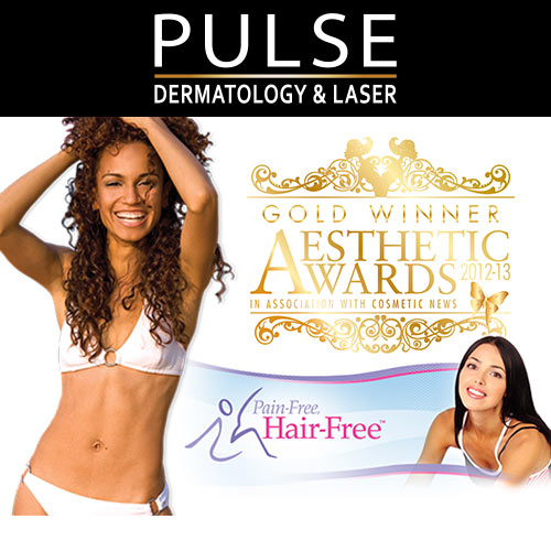 Laser Hair Removal Pain-Free, Hair-Free By Pulse Dermatology & Laser. Gold Winner Aesthetic Awards 2012-13